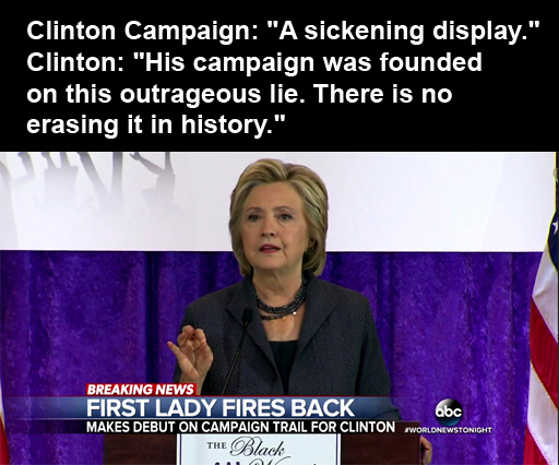 """Clinton Campaign: """"A sickening display."""" Clinton: """"His campaign was founded on this outrageous lie. There is no erasing it in history."""""""